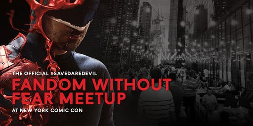 #SaveDaredevil Fandom Without Fear Meetup - NYCC 2019!
