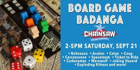 Board Game Badanga Returns to Chainsaw! tickets