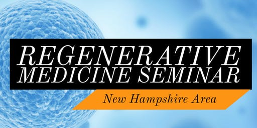 FREE Regenerative Medicine & Stem Cell For Pain Seminar - Tilton, NH