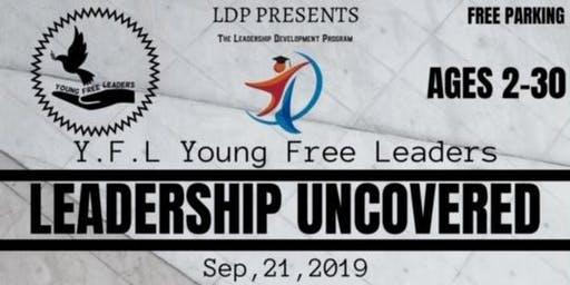 Y.F.L Young Free Leaders presents Leadership Uncovered
