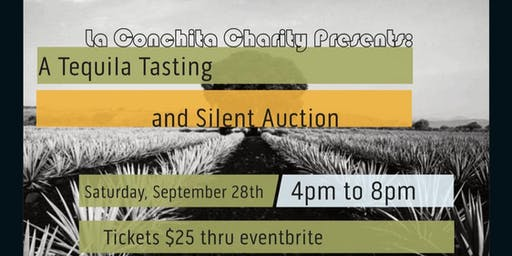 La Conchita Charity Presents: A Tequila Tasting and Silent Auction