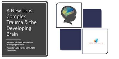 A New Lens: Complex Trauma & the Developing Brain