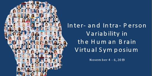 The Inter-and Intra-Person Variability in the Human Brain Virtual Symposium