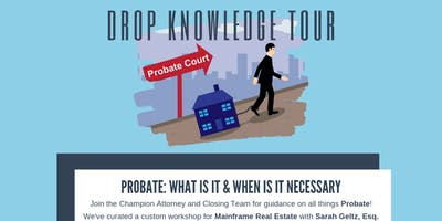 Drop Knowledge Happy Hour: PROBATE: What Is It & When It's Necessary