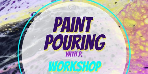 Paint Pouring with P
