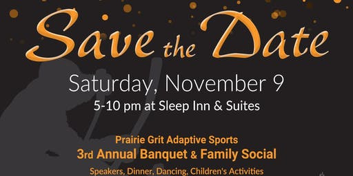 3rd Annual Prairie Grit Adaptive Sports Banquet and Family Social