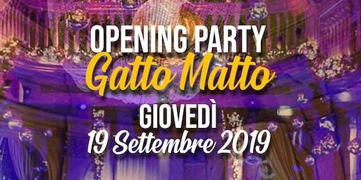 OPENING PARTY Gatto Matto @Gattopardo