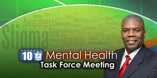 Council Member Roy McCalister, Jr. -  Mental Health Task Force Meeting