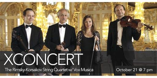 XCONCERT: The Rimsky Korsakov String Quartet W/ Vox Musica