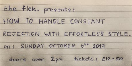 How to Handle Constant Rejection with Effortless Style (the flek. x LONDON) tickets