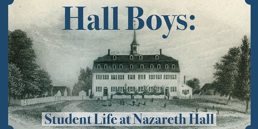 Opening Lecture and Reception for Hall Boys: Student Life at Nazareth Hall