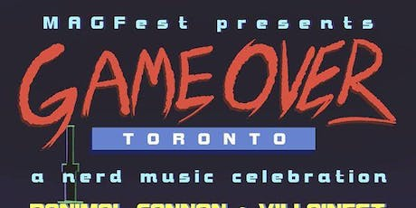 MAGFest presents: Game Over Toronto! tickets