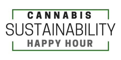 Cannabis Sustainability Happy Hour September 2019 tickets