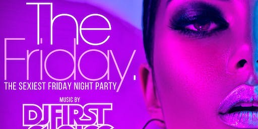 The Friday. The SEXIEST Friday Night Party @ LE REVE Restaurant & Lounge