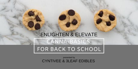 Enlighten & Elevate |Canna-Basics for Back to School tickets