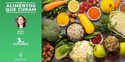 Palestra: Alimentos que curam - Usos e benefícios da alimentação natural
