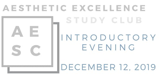 Aesthetic Excellence Study Club Introductory Meeting