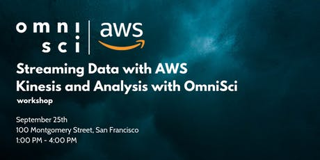Streaming Data with AWS Kinesis and Analysis with OmniSci Workshop tickets