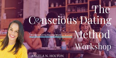 The Conscious Dating Method™ Workshop: Modern Dating For The Modern Woman