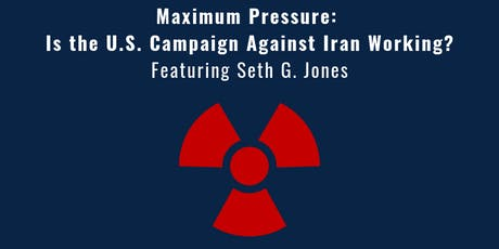 Maximum Pressure: Is the U.S. Campaign Against Iran Working? Featuring Seth G. Jones tickets