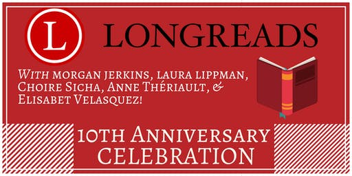 Longreads 10th Anniversary Celebration