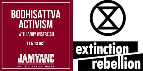 Extinction Rebellion - Bodhisattva Activism | Interactive workshop tickets
