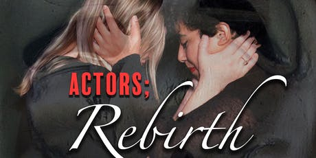 ACTORS; Rebirth tickets