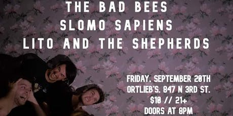 The Bad Bees / Slomo Sapiens / Lito and the Shepherds tickets