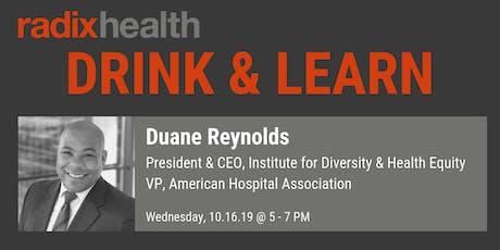 Radix Health Drink & Learn: Duane Reynolds tickets