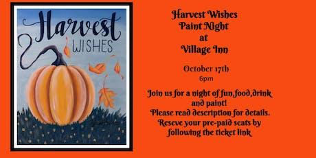 Harvest Wishes Paint Night at Village Inn tickets
