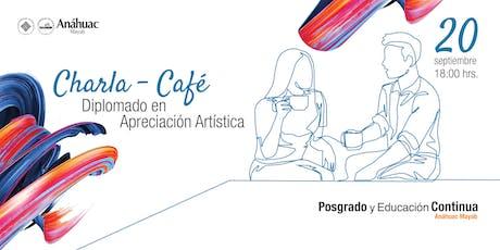 Charla / Café - Diplomado en Apreciación Artística boletos