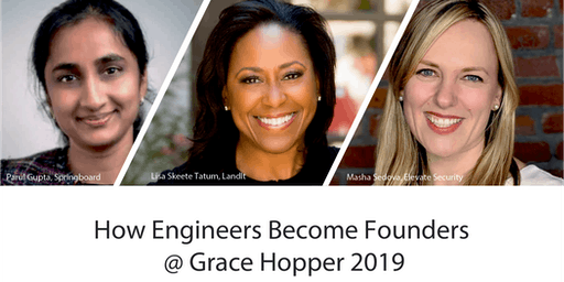 How Engineers Become Founders @ Grace Hopper 2019