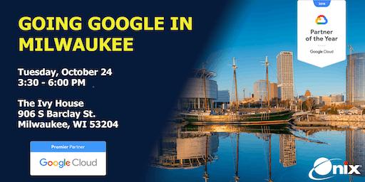 Going Google in Milwaukee