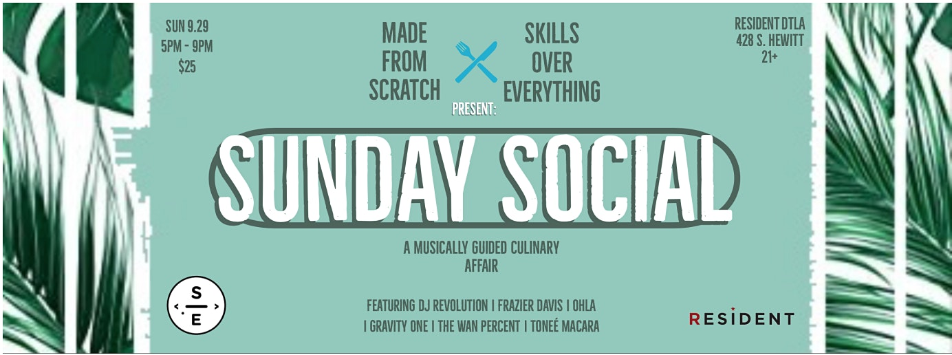Made From Scratch & Skills Over Everything bring you Sunday Social