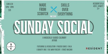 Made From Scratch & Skills Over Everything bring you Sunday Social tickets