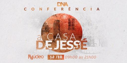 DNA Conferência - A casa de Jessé