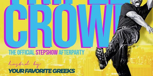 *12th Annual TRIPLE CROWN* The OFFICIAL #GHOE StepShow AfterParty
