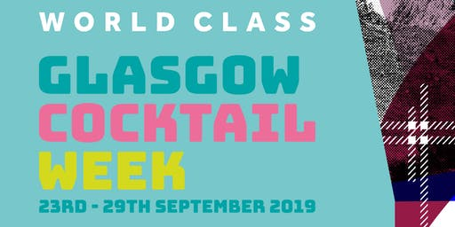 Glasgow Cocktail Week + Cocktail World (All Access)