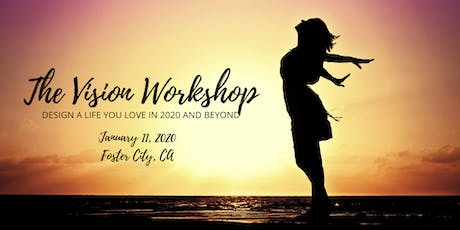 The Vision Workshop- Design a Life You Love in 2020 and Beyond tickets