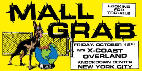 Mall Grab / X-Coast / Overland tickets