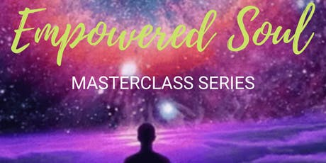The Empowered Soul Masterclass Series tickets