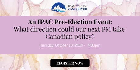 Pre-Election Event: What direction could our next PM take Canadian policy? tickets