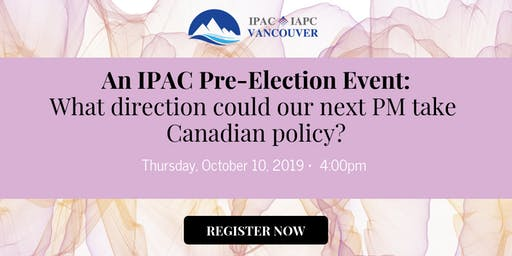 Pre-Election Event: What direction could our next PM take Canadian policy?