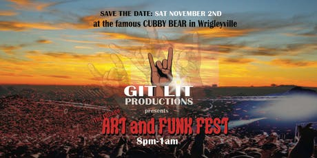 GIT LIT Productions Presents: The Chicago Art and Funk Fest at Cubby Bear tickets