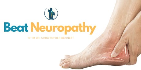 Beat Neuropathy | FREE Dinner Event with Dr. Chris Bennett tickets