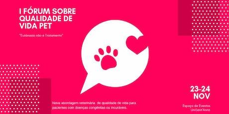 Iº  Fórum sobre  qualidade de vida pet e Vetqualy fair ingressos