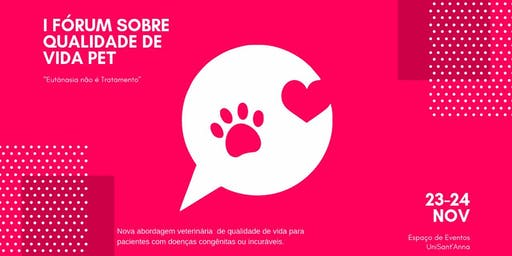Iº  Fórum sobre  qualidade de vida pet e Vetqualy fair