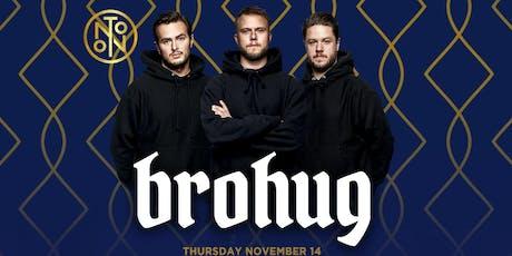 Brohug @ Noto Philly Nov 14 tickets