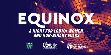 Equinox: A night for LGBTQ+ women and non-binary folks tickets