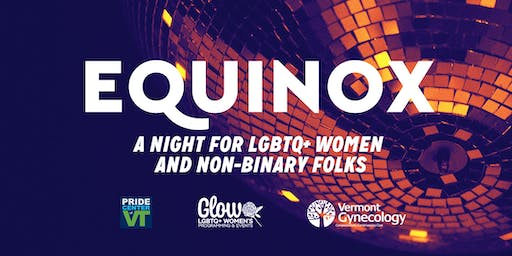 Equinox: A night for LGBTQ+ women and non-binary folks